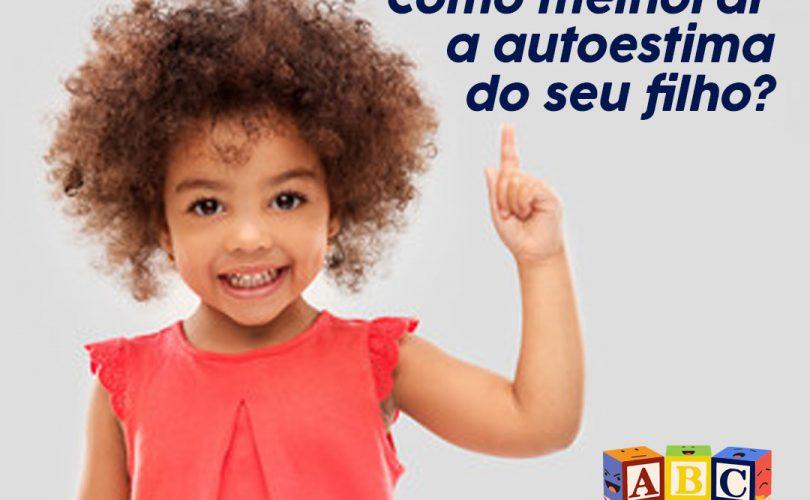 Como melhorar a autoestima dos filhos jdo consultoria ABC das Emoções