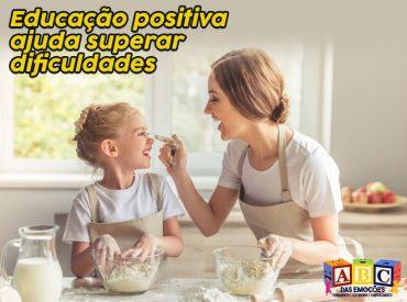 Educação positiva para superar dificuldades na infância JDO Consultoria ABC das Emoções