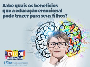 Benefícios da Educação Emocional - ABC das Emoções