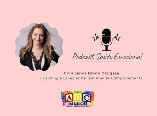 Podcast Saúde emocional - janes dinon ortigara abc das emoções