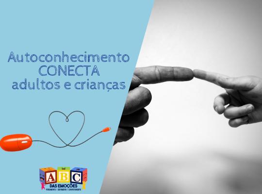 Autoconhecimento CONECTA adultos e crianças - ABC das Emoções