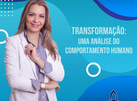 Transformação: Uma análise do comportamento humano