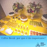 Coffee Break: por que é tão importante?